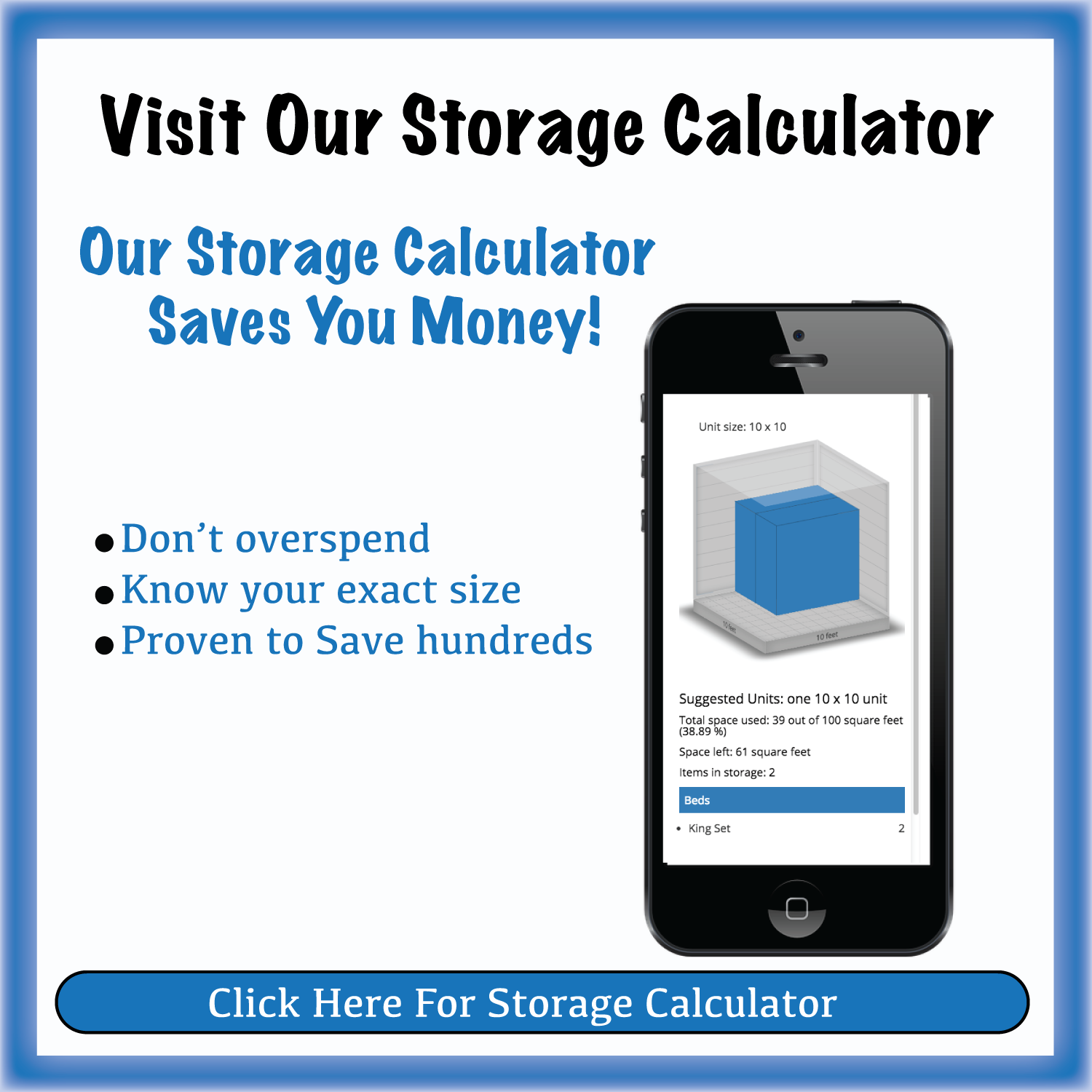 Self Storage Calculator to find out how much a storage unit costs and how big I should rent